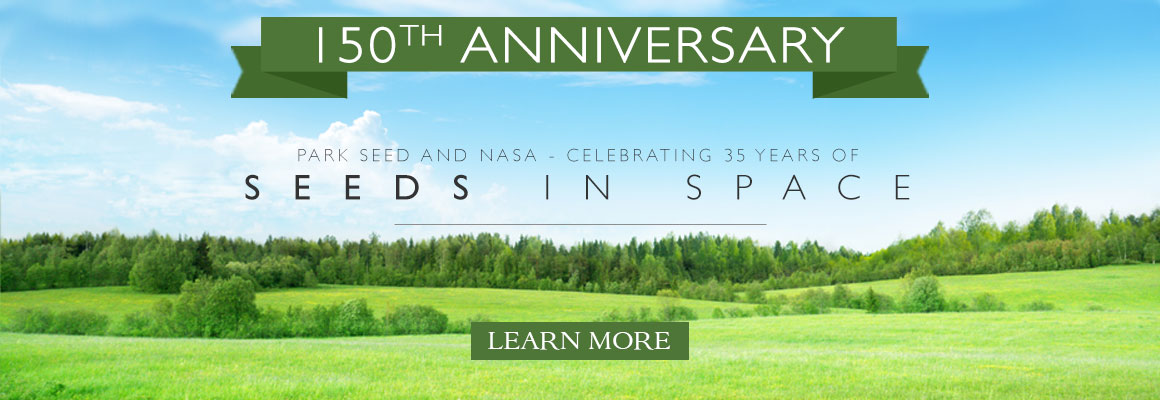 Park Seed & Nasa Celebrating 35 years of SEEDS IN SPACE - LEARN MORE