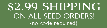 $2.99 Shipping on All Seed Orders - No Code Requied