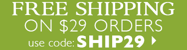 Free Shipping on $29 Orders - Use Code SHIP29