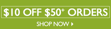 Take $10 off Purchases of $50 or More - SHOP NOW