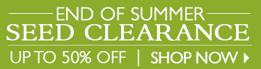 End of Summer Seed Sale - Save Up To 50% - SHOP NOW