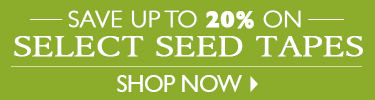 Save 20% On Select Seed Tapes - SHOP NOW