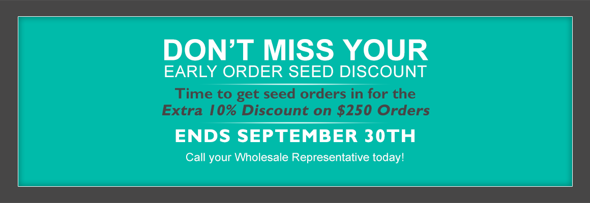 Call Today for Your Early Order Seed Discount