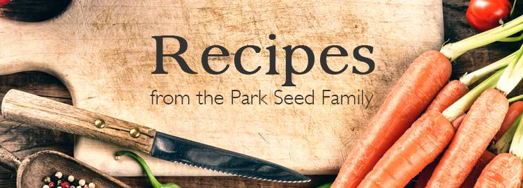 Park Seed Recipes