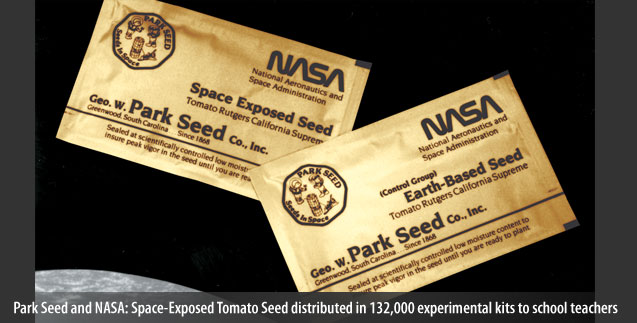 Park Seed and NASA: Space-Exposed Tomato Seed distributed in 132,000 experimental kits to school teachers